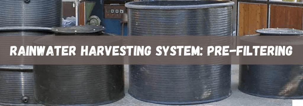 Rainwater Harvesting System Pre-Filtering