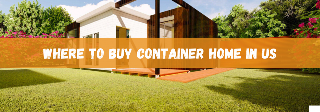 where to buy container home in US