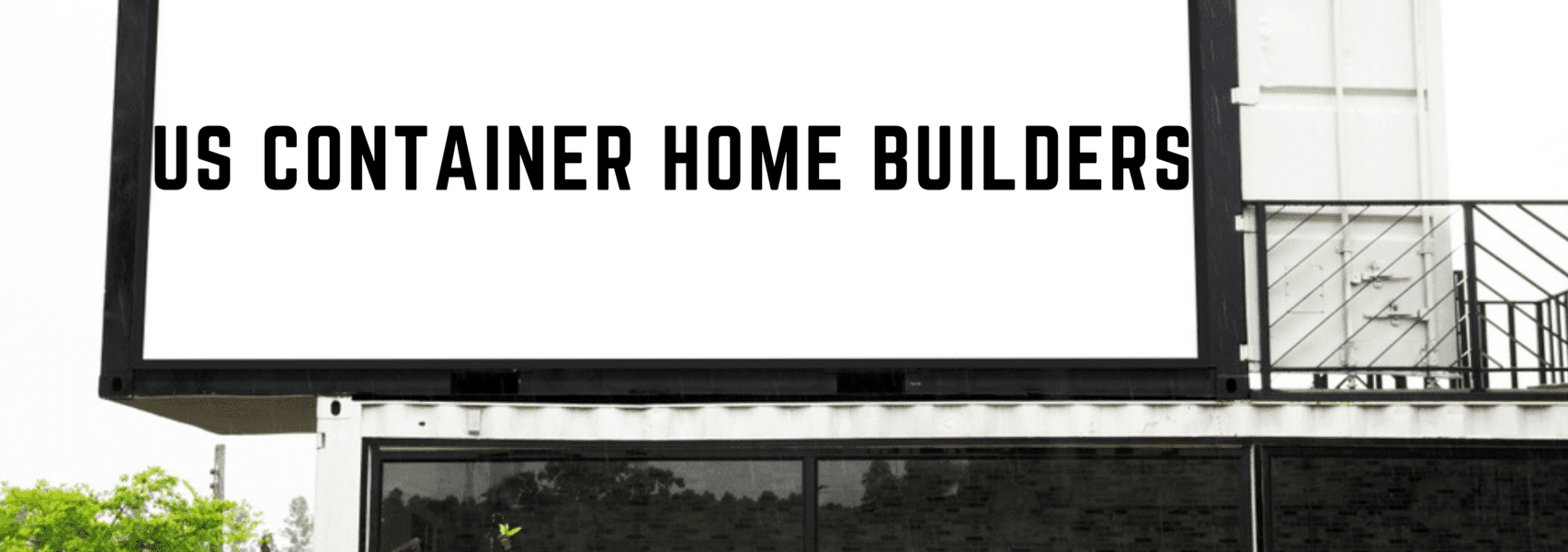 US Shipping Container Home Builders