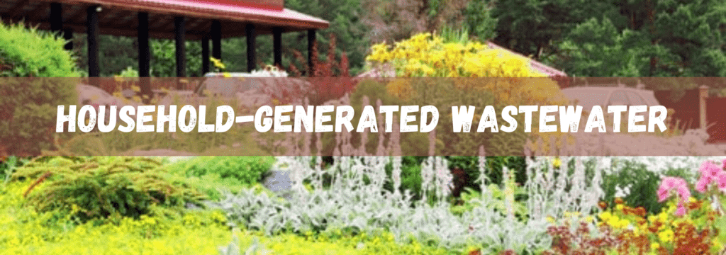 Household-Generated Wastewater